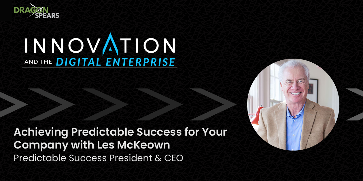 Achieving Predictable Success for Your Company with Les McKeown