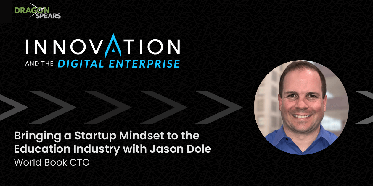 Bringing a Startup Mindset to the Education Industry with Jason Dole