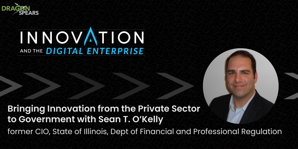 Bringing Innovation from the Private Sector to Government with Sean T. O'Kelly