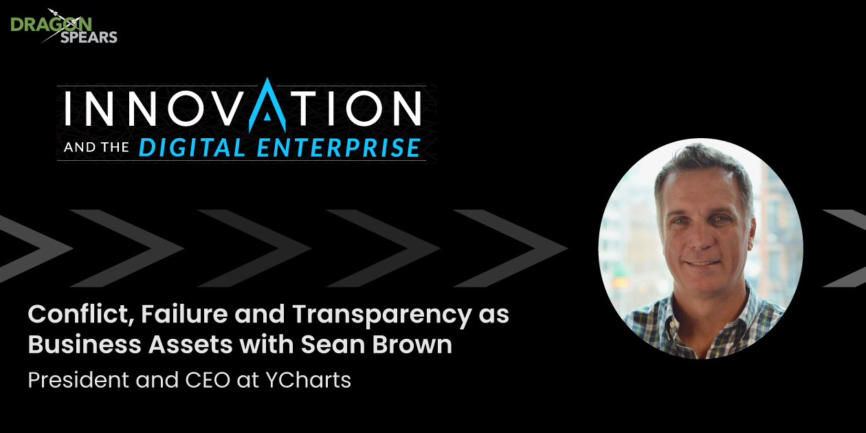 Conflict, Failures and Transparency as Business Assets with Sean Brown
