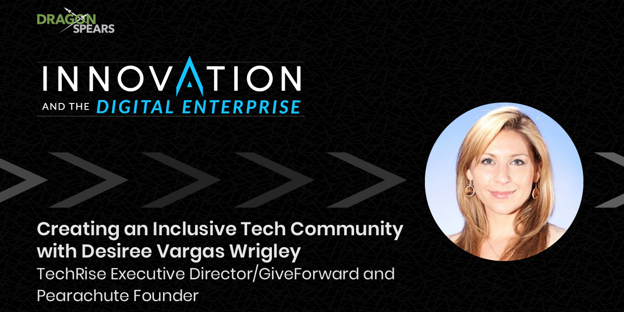 Read: Creating an Inclusive Tech Community with Desiree Vargas Wrigley