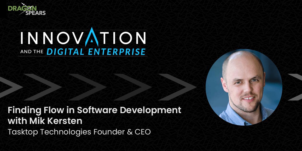 Finding Flow in Software Development with Mik Kersten