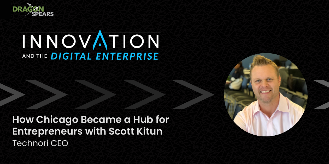 How Chicago Became a Hub for Entrepreneurs with Scott Kitun