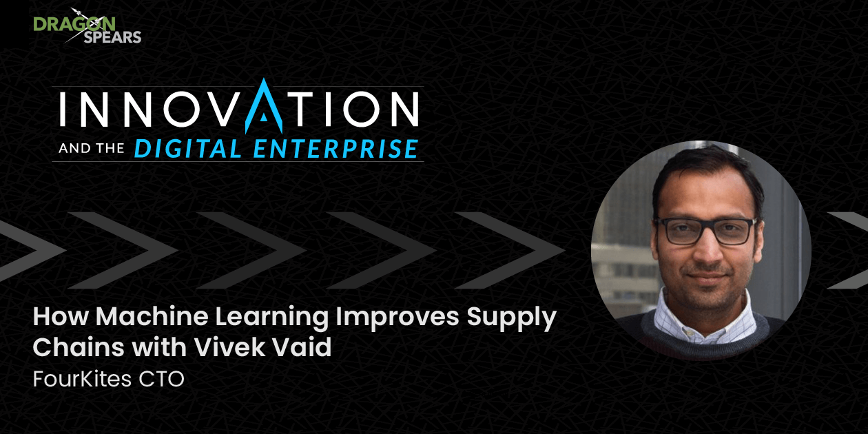 How Machine Learning Improves Supply Chains with Vivek Vaid