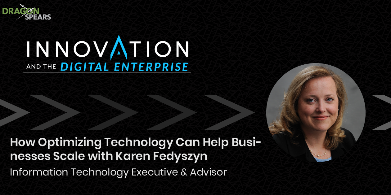 How Optimizing Technology Can Help Businesses Scale with Karen Fedyszyn