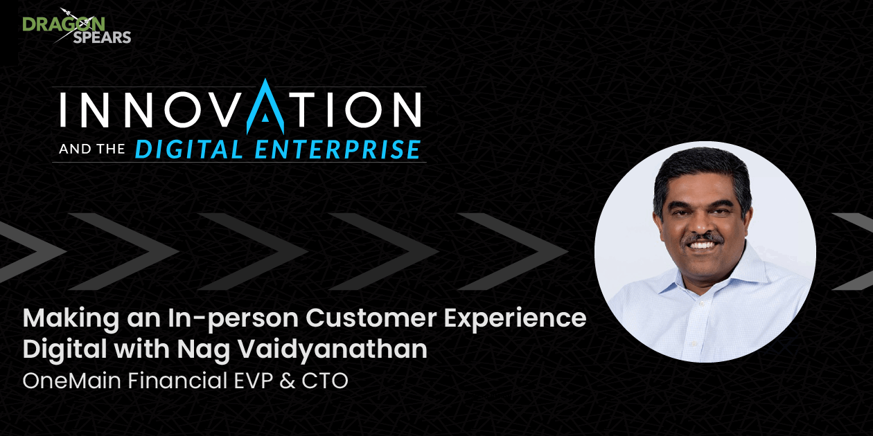 Making an In-person Customer Experience Digital with Nag Vaidyanathan