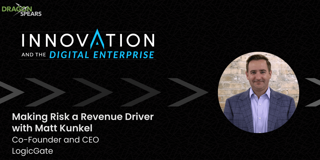 Making Risk a Revenue Driver with Matt Kunkel