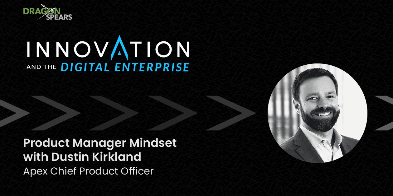 Product Manager Mindset with Dustin Kirkland