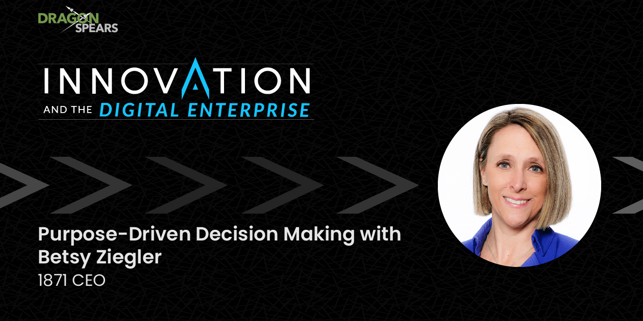 Purpose-Driven Decision Making with 1871's CEO Betsy Ziegler