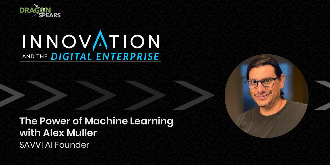 The Power of Machine Learning with Alex Muller