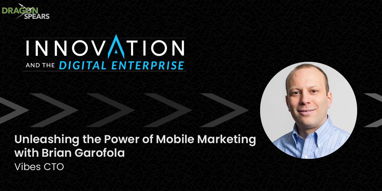 Unleashing the Power of Mobile Marketing with Brian Garofola