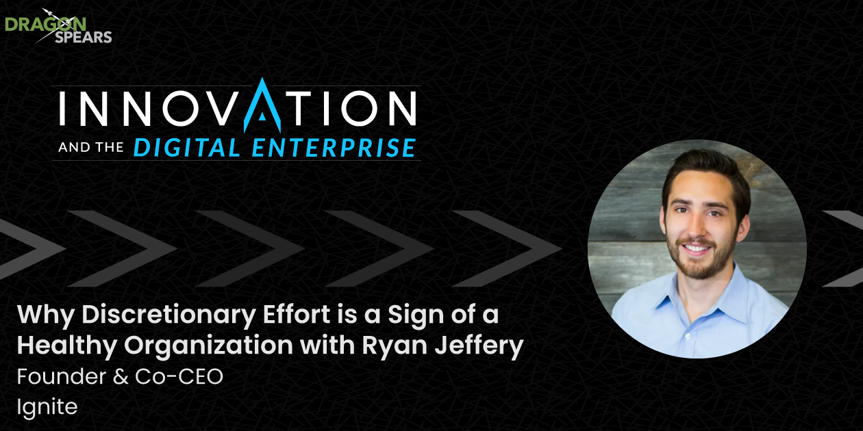 Why Discretionary Effort is a Sign of a Healthy Organization with Ryan Jeffery